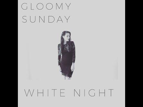 Billie Holiday - Gloomy Sunday (White Night Cover)