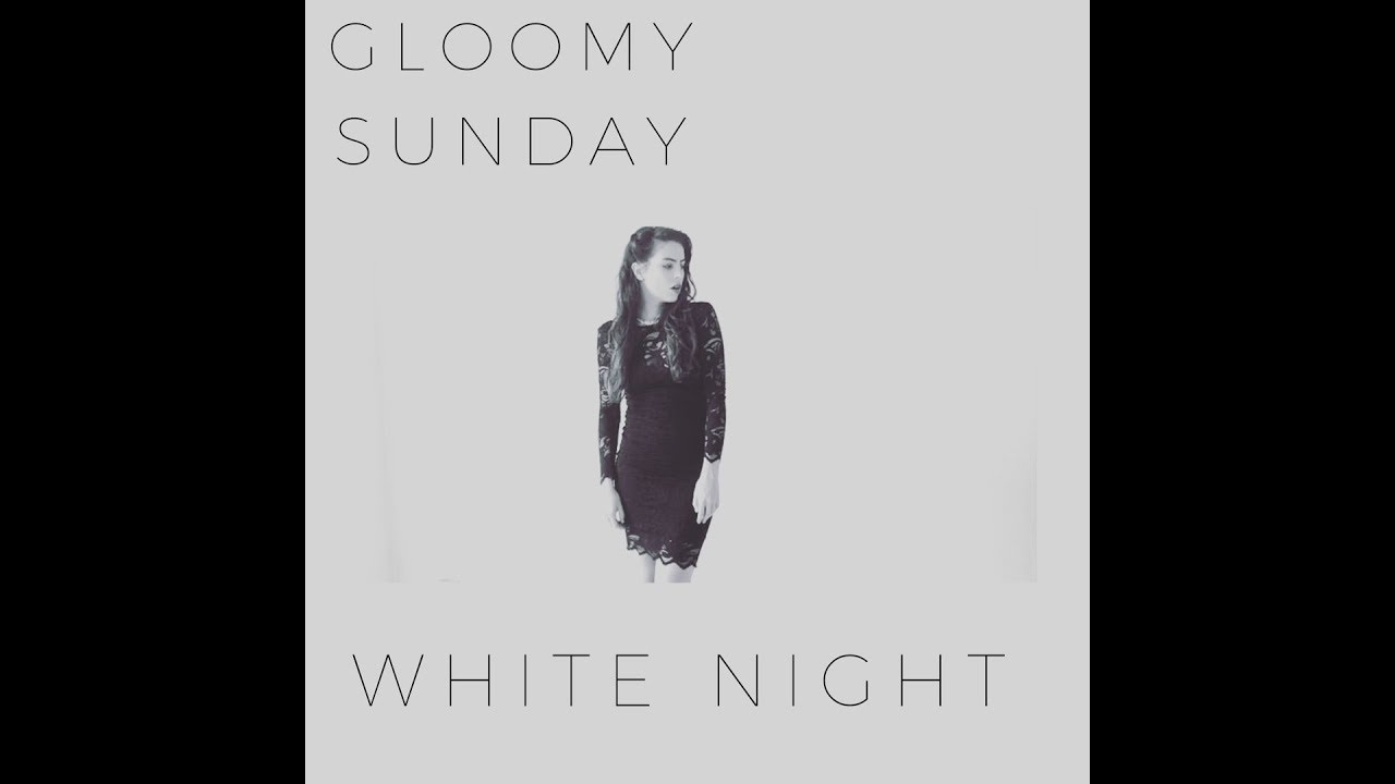 White Night - Gloomy Sunday (cover) - Keep Walking Music
