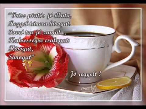 reggeli szép idézetek Jó reggelt gyönyörű szép új napot kívánok !   YouTube