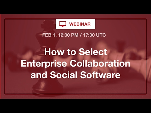 [Webinar] How to Select Enterprise Collaboration and Social Software