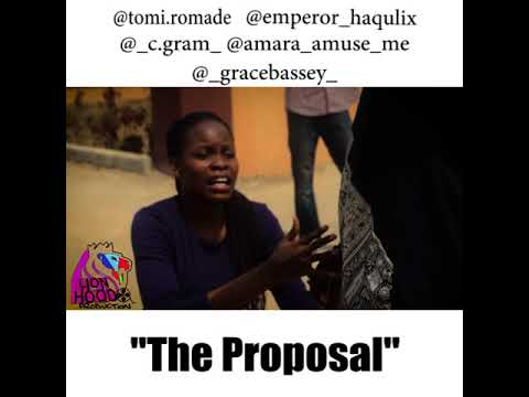 The Proposal Another Funny Comedy From Emperor Haqulix Youtube