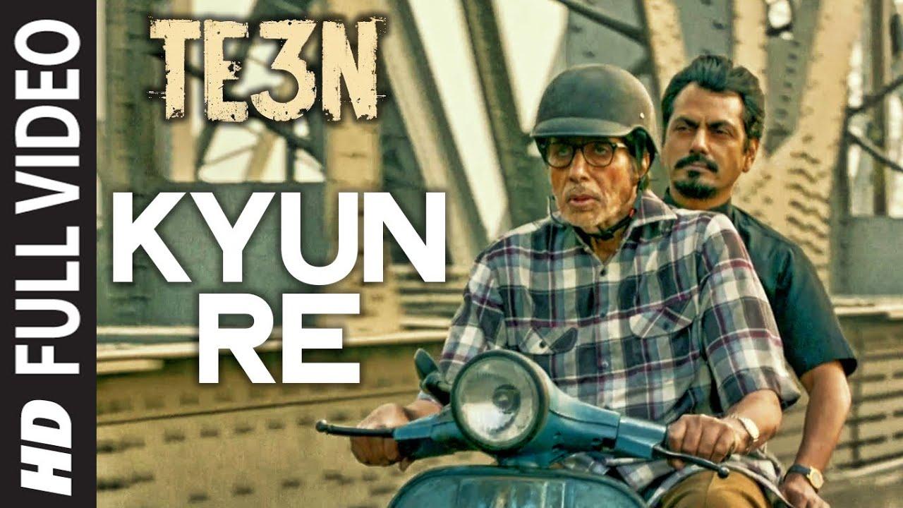 Download KYUN RE Full Video Song   TE3N   Amitabh Bachchan, Nawazuddin Siddiqui & Vidya Balan   T-Series
