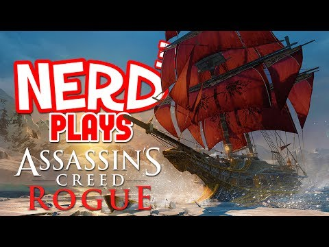 Nerd³ Plays... Assassin's Creed Rogue - Ships And Stabbing