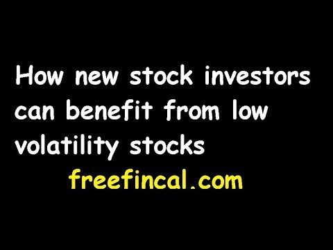 How New Stock Investors Can Benefit From Low Volatility Stocks