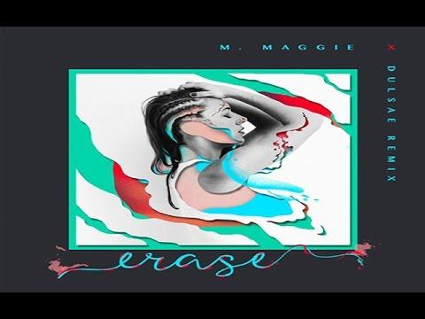 M. Maggie - Erase (Dulsae Remix)