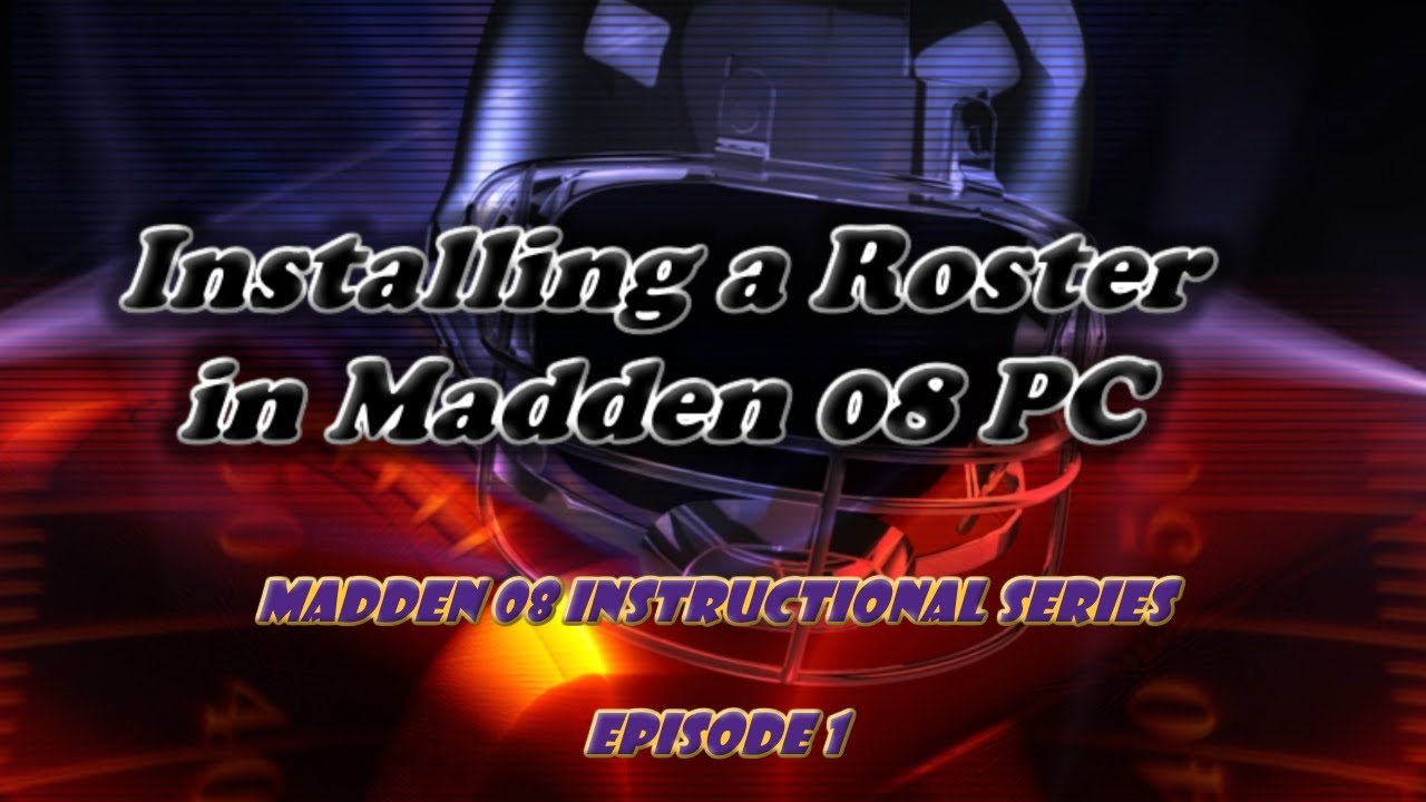 Madden 08 PC Instructional Series Ep 1 - How to install a roster