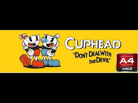 CUPHEAD. GAMEPLAY. AMD A4-6300. Low end PC.