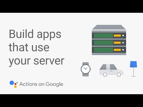 Create an App for the Google Assistant that Uses Your Server