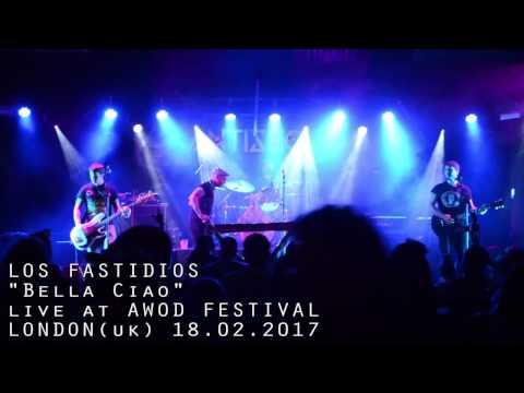 """LOS FASTIDIOS """"Bella Ciao""""    Awod Festival - London UK 1802"""