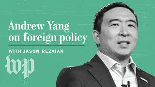 Opinion   Andrew Yang has plenty of domestic-policy ideas. But what about Syria and Iran?