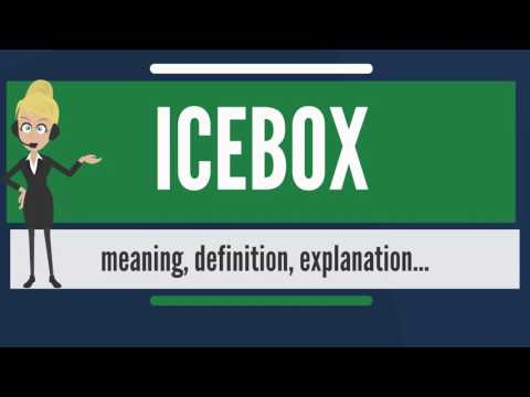 What is ICEBOX? What does ICEBOX mean? ICEBOX meaning, definition & explanation