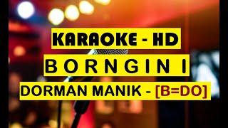 BORNGIN I DORMAN MANIK | Karaoke Lagu Batak [B=DO]