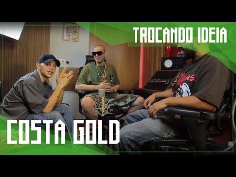 Ep. 85 - Costa Gold - Trocando ideia