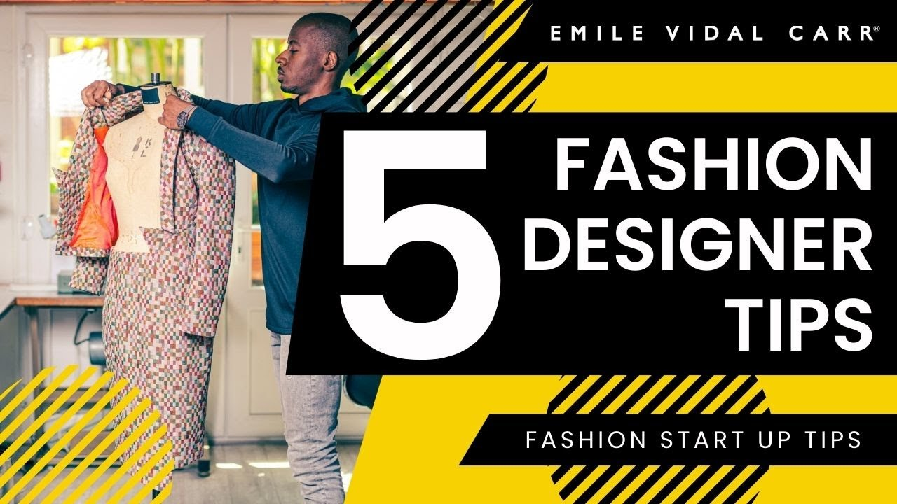 5 Fashion Designer Tips How To Make Money Fashion Start Up Advice Emile Vidal Carr Youtube