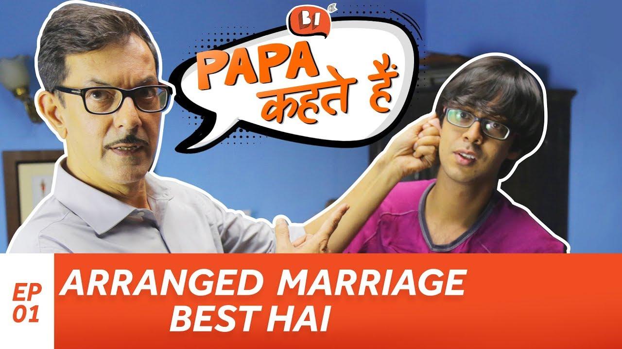 Papa Kehte Hain - EP 1 : Arranged Marriage Best Hai | Ft. Rajat Kapoor | Being Indian