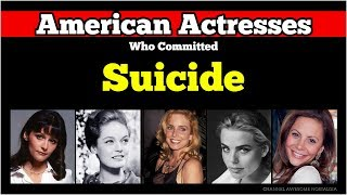 Famous Actresses Who Committed Suicide