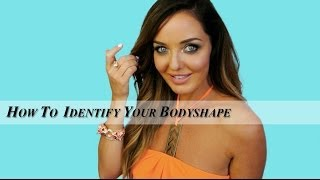 HOW TO: IDENTIFY YOUR BODYSHAPE | Amber Renae