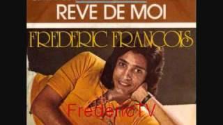 FREDERIC FRANCOIS   ♥♥VIENS TE PERDRE DANS MES BRAS♥♥