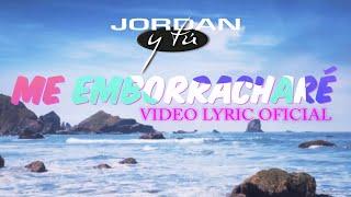 JORDAN - Me emborracharé  (Video Lyric Oficial) www.jordanoficial.com