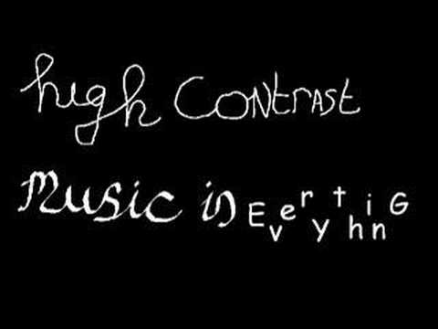 High Contrast - Music is Everything