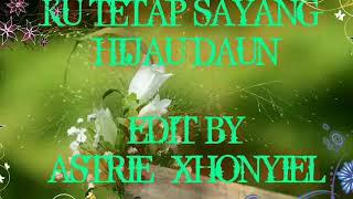 Hijau Daun - Ku Tetap Sayang (lirik)