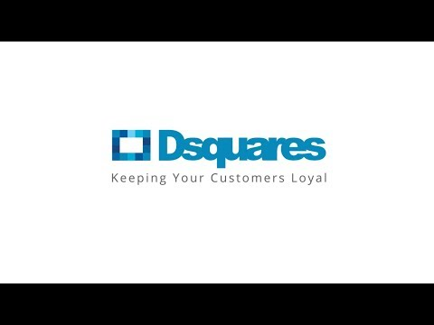Dsquares- Keeping Your Customers Loyal
