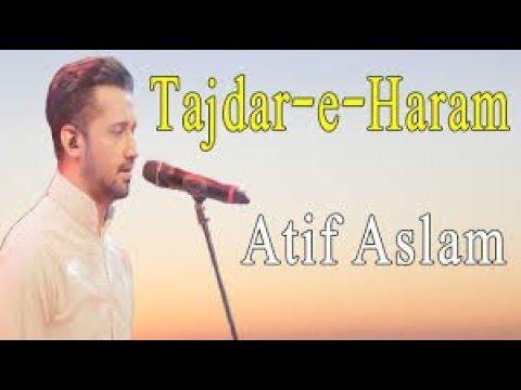 Ramadan special Atif Aslam,Tajdar-e- Haram,  Full Naat