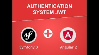 Symfony2 / 3 and Angular2 - JWT Authenticaition - Ep 1 - Introduction