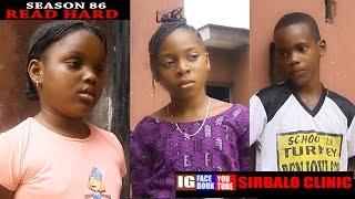 SIRBALO CLINIC   READ HARD SEASON 86 Nigerian Comedy