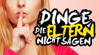 DINGE, DIE ELTERN NICHT SAGEN