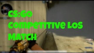 Counter-Strike:Global Offensive Competitive League of Shadows [LOS]  5-Man