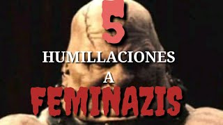 TOP 5 HUMILLACIONES MAS EPICAS A FEMINAZIS | El Tío Blaze