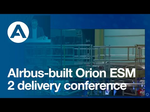 AIrbus-built Orion ESM 2 delivery conference