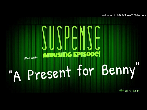"""A Present for Benny"" Fun & Funny story from SUSPENSE w/Jack Kruschen"