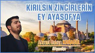 EY AYASOFYA - Ahmet Hakan Karagül (Ayasofya Marşı)