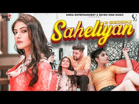 Saheliyan | R Sukhraj | Aman Dhanoa | Parrav Virk | Latest Punjabi Song | Sirra Entertainment