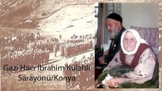 Gazi İbrahim Külahlı'nın 1.dünya ve kurtuluş savaşı anıları.