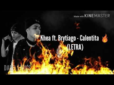 Khea ft. Brytiago - Calentita🔥 (LETRA/LYRICS)