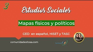 3-Estudios Sociales GED en español😝🌟😍Mapas físicos y políticos