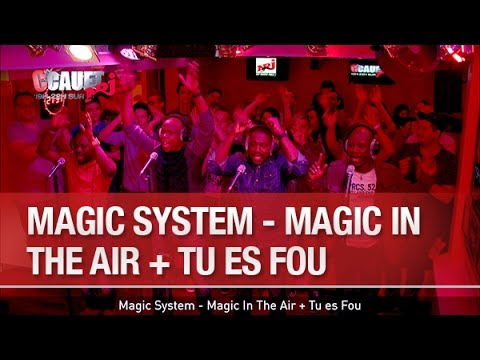 Magic System - Magic In The Air + Tu es Fou - C'Cauet sur NRJ