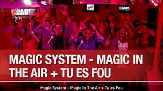 Magic System - Magic In The Air + Tu es Fou - C'Cauet sur NRJ