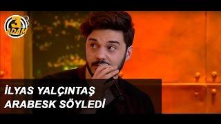 Eser Yenenler İstedi İlyas Yalçıntaş Arabesk Söyledi! l 3 Adam Video