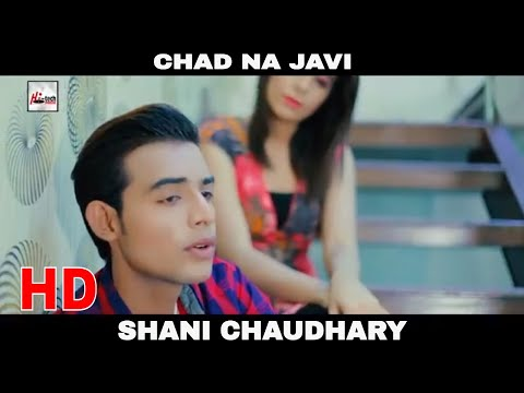 CHAD NA JAVI - SHANI CHAUDHARY - OFFICIAL HD VIDEO - HI-TECH MUSIC