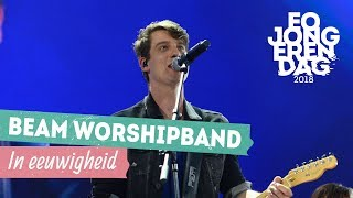 BEAM WORSHIP BAND - IN EEUWIGHEID [LIVE at EOJD 2018]