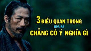 3 ĐIỀU Tưởng Là Quan Trọng Nhất thực ra Chẳng Có Ý Nghĩa Gì... - Thiền Đạo