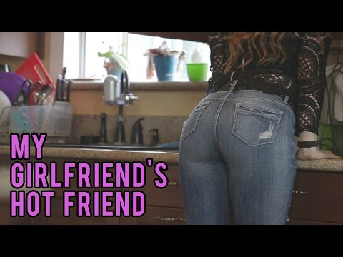 My Girlfriend's Hot Friend || ft. TheCrazyGorilla