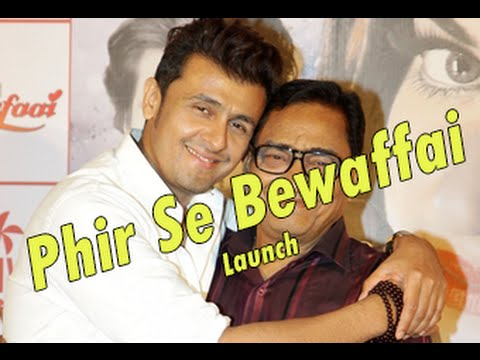 Album ''Phir Se Bewafaai'' -  Song - Sonu Nigam - Launch - Serial Blast