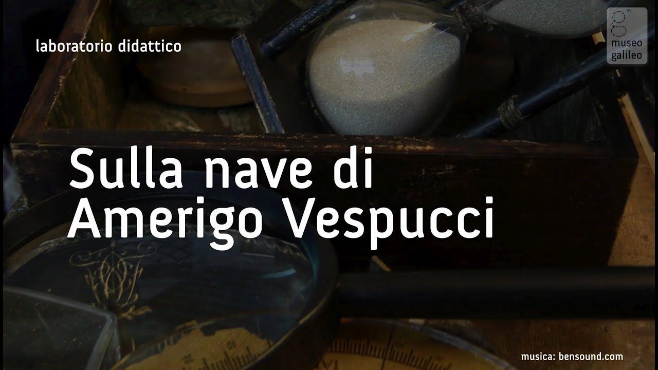Sulla nave di Amerigo Vespucci