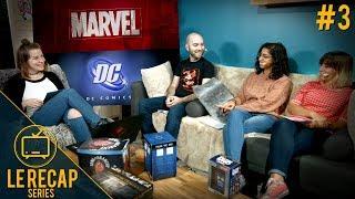 DC Comics ou Marvel ? - Le Recap Series #3