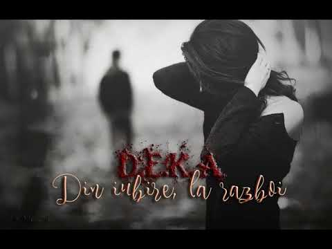 D.E.K.A - Din iubire, la razboi